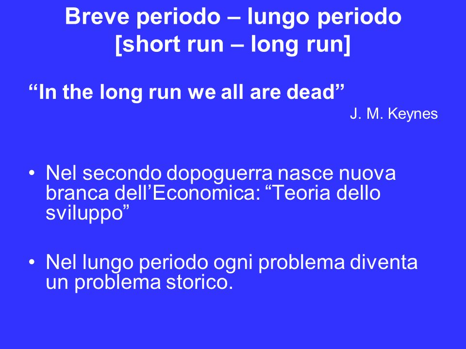 Breve periodo – lungo periodo [short run – long run]